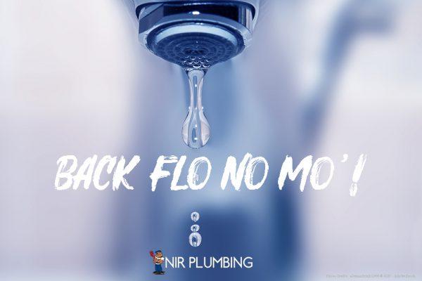 BACK FLOW NO MO