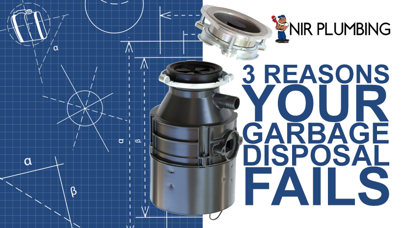 3 Reasons Your Garbage Disposal Fails