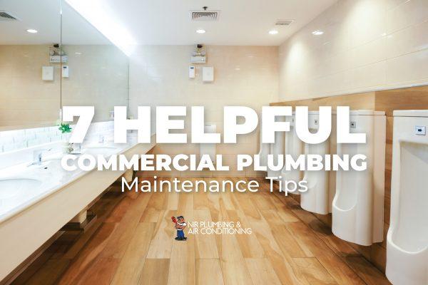 7 Helpful Commercial Plumbing Maintenance Tips