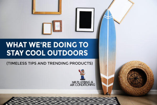 Staying cool outside: 6 timeless tips + 6 trending products